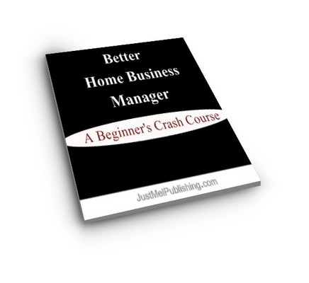 Product picture Better Home Business Manager - A Crash Course